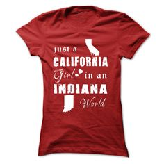 Click here: https://www.sunfrog.com/States/CALIFORNIA-GIRLS-IN-INDIANA-Red-15397385-Ladies.html?7833 CALIFORNIA GIRLS IN INDIANA
