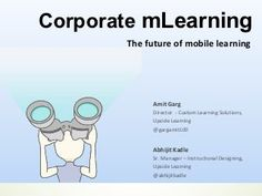 Corporate mlearning - The Future Of Mobile Learning