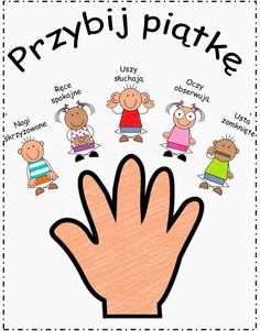 Dla kreatywnych i nie tylko: Przybij piątkę Classroom Themes, Pre School, Classroom Management, Kids Learning, Kids Playing, Kindergarten, Crafts For Kids, Organization, Teaching