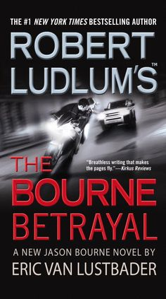 Robert Ludlum's (TM) The Bourne Betrayal (Jason Bourne series Book by [Lustbader, Eric Van] Jason Bourne Books, Jason Bourne Series, Robert Ludlum, Got Books, Director, Betrayal, Book Recommendations, Bestselling Author, Just In Case