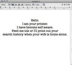 If your #printer could talk, what would it say?