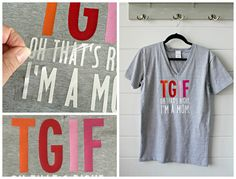 TGIF (Oh.that's Right, I'm a Mom!) DIY Tshirt transfer idea with tutorial Silhouette Projects, Silhouette Cameo, Cricut Air, Cricut Explore Air, T Shirt Diy, Diy Clothes, Oldest Child, T Shirts For Women, Tgif