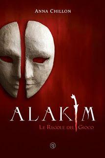 """Leggere Romanticamente e Fantasy: Recensione """"Alakim. Le Regole del Gioco"""" di  Anna ..."""