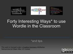 forty-interesting-ways-to-use-wordle-in-the-classroom by Vreed17 via Slideshare