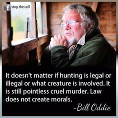 Bill Oddie..unless its strictly for food, it is disgraceful, yes.