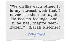 We dislike each other. It is my earnest wish that I never see the man again. He…