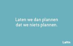 Lsltn - Laten we dan plannen dat we niets plannen.