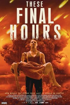 These Final Hours - In this apocalyptic drama, James is a troubled young man on a mission. Release date: March 6, 2015 (limited)