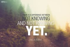 """""""There is a difference between not knowing and not knowing yet."""" - Shelia Tobias #education"""