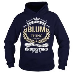 (Tshirt Cool Gift) Its a BLUM Thing Shirts of week Hoodies, Tee Shirts