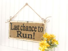 Last chance to Run, Ring bearer flower girl sign Wedding, Photo Prop, wedding ceremony sign, burlap and twine. $30.00, via Etsy.