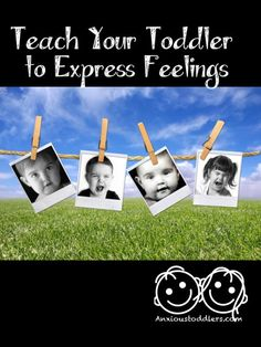 Teach your Toddler to Express Feelings. Tips from child therapist and toddler anxiety expert.
