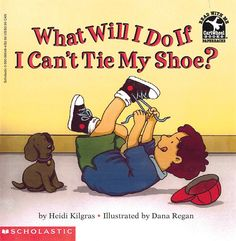 """This is a great book to teach you how tp tie your shoes. Kilgras, H. will I do if I cant Tie my shoes"""". New York: Scholastic inc. Beaded Shoes, Parents As Teachers, First Day Of School, Teaching Tools, I Cant, Story Time, Book Club Books, Great Books, Me Too Shoes"""