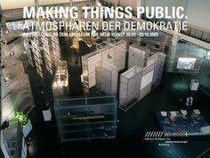Making Things Public, exhibition by Bruno Latour and Peter Weibel at ZKM 03/20/-10/03/2005