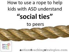 "In this post, I describe a simple and effective way to use the visual of a rope to help kids with Asperger's and other ASD's to understand how they are ""tied"" to their peers."