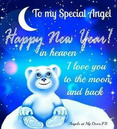 To My Special Angel Happy New Year In Heaven miss you missing you in memory new year happy new year new years quotes new year quotes new years comments happy new year quotes happy new years quotes new years in heaven missing you new years quotes Missing My Husband, I Miss My Mom, I Love You Mom, First Love, Thinking Of You Today, Heaven Pictures, Loved One In Heaven, Christmas In Heaven, Christmas Wishes