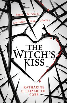 """The Witch's Kiss"" by Katherine & Elizabeth Corr (Given by publisher in exchange for honest review)"