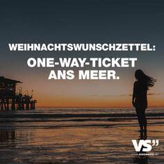 Visual Statements®️ Weihnachtswunschzettel: One-Way-Ticket ans Meer. Sprüche / Zitate / Quotes / Leben / Freundschaft / Beziehung / Liebe / Familie / tiefgründig / lustig / schön / nachdenken