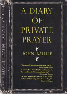 A Diary of Private Prayer Devotional Classic By Chaplain to Queen Scotland by John Baillie,http://www.amazon.com/dp/B004GVYKD2/ref=cm_sw_r_pi_dp_3CT-sb1HD7EQQ6XW
