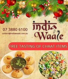 ******** FREE TASTING OF CHAAT ITEMS ******** 24th Dec, 2015 - Thursday 11.00 A.M. to 2.30 P.M....