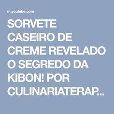 SORVETE CASEIRO DE CREME REVELADO O SEGREDO DA KIBON! POR CULINARIATERAPIA - YouTube