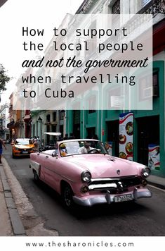 How to support the local people and not the government when travelling to Cuba Going To Cuba, Visit Cuba, Travel Humor, Responsible Travel, Cuba Travel, Havana Cuba, Cruise Vacation, The Locals, Traveling By Yourself