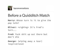 Ha ha ha finnaly some Fred and George stuff that doesn't make my cry