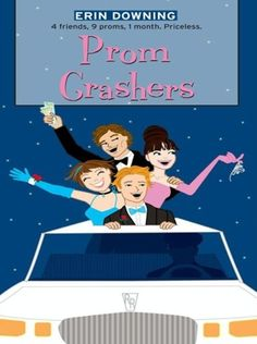 #SpringDanceReads: Prom Crashers by Erin Downing--It was love at first sight for Emily and Ethan. But then Em lost his number and, with it, all the hope of finding a real BF before the end of senior year.
