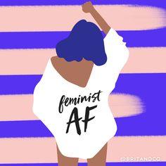 Feminist AF.