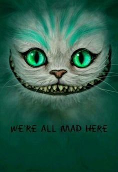 My phone background / Alice in wonderland, We're all mad here, Cheshire cat ♡