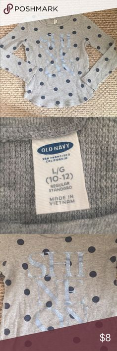 """Old Navy, Girls, thermal style top Old Navy, Girls 10/12 thermal style top. Grey shirt with navy blue polka dots. """"SHINE ON"""" message with sparkle detail. Old Navy Shirts & Tops Tees - Long Sleeve"""