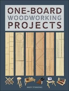One-Board Woodworking Projects. Scraps to some…treasures to those who can see the potential! One-Board Woodworking Projects is a clearly illustrated, practical guide to building fabulously functional household projects from a single plank of wood.