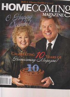 BILL & GLORIDA GAITHER PRESENTS HOMECOMING MAGAZINE JAN/FEB 2013 Discover the lowest prices on magazine back issues at ivanhoe.ecrater.com. THE EBAY ALTERNATIVE!