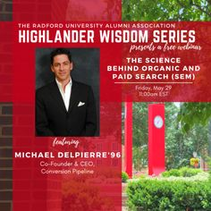 Part Two of a two-part series. Continue further into our conversation of digital brand strategy with Co-founder and CEO of Conversion Pipeline, alumnus Michael Delpierre '96. Michael will discuss Search Engine Optimization and Search Engine Marketing, why you need it, the science of SEO, paid advertising (PPC), and conversion tracking.   The Highlander Wisdom Webinar Series is brought to you by the Radford University Alumni Association. Radford University, Search Engine Marketing, Co Founder, Search Engine Optimization, Conversation, Seo, Advertising, Wisdom, Science