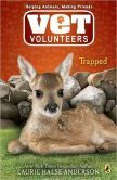 Trapped (Vet Volunteers Series #8)