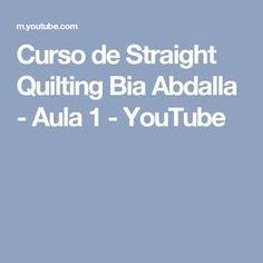 Curso de Straight Quilting Bia Abdalla - Aula 1 - YouTube