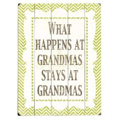 What Happens at Grandma's Wall Art