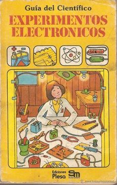 GUIA DEL CIENTÍFICO - EXPERIMENTOS ELECTRÓNICOS - EDICIONES PLESA - SM EDICIONES - 1984 (Libros de Segunda Mano - Literatura Infantil y Juvenil - Otros)