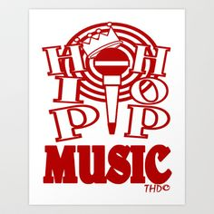 HIP HOP MUSIC  DESIGN... Art Print by T.H. DESIGNZZ - $13.52