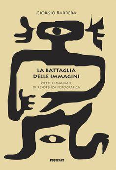 La battaglia delle immagini, di  Giorgio Barrera | GRIN Photoeditors