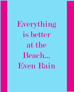 Don't mind being at the beach and it starts raining. We are usually playing in the water anyways:) #Beach Quote