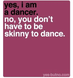 You don't have to be a stick to do ballet, jazz, hip hop,pointe or any other type of dance! All About Dance, Just Dance, Quotes About Dance, Dance Moms, Dancer Problems, Hip Problems, Baile Hip Hop, Ballet Folklorico, Ballet Quotes