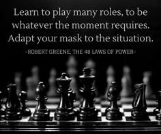 Robert Greene - Learn to adapt Chess Quotes, 48 Laws Of Power, Quotes To Live By, Life Quotes, War Quotes, Warrior Quotes, Deep Quotes, Robert Greene, Motivational Quotes