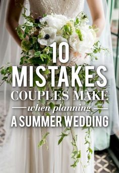 Mistakes couples make when planning a #summer #wedding! Don't let it happen to you.