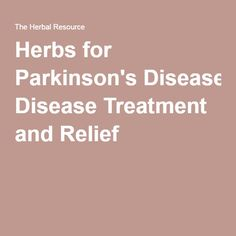 Herbs for Parkinson's Disease Treatment and Relief