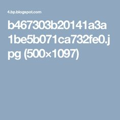 b467303b20141a3a1be5b071ca732fe0.jpg (500×1097)