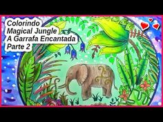 Colorindo Magical Jungle - A GARRAFA ENCANTADA - Parte 2 - YouTube