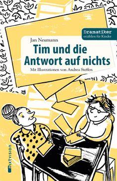 """Jan Neumann / Andrea Steffen: Tim und die Antwort auf nichts. Reihe """"Dramatiker erzählen für Kinder"""". Mixtvision Verlag    #kinderbuch"""