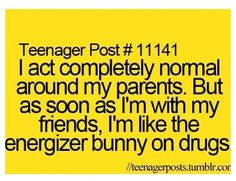Yep! I hate it when your parents are with your friends and your not aloud to have fun... They just get mad at anything you do.