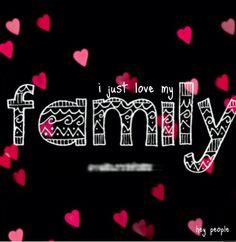 i just love my FAMILY #love #family #hearts
